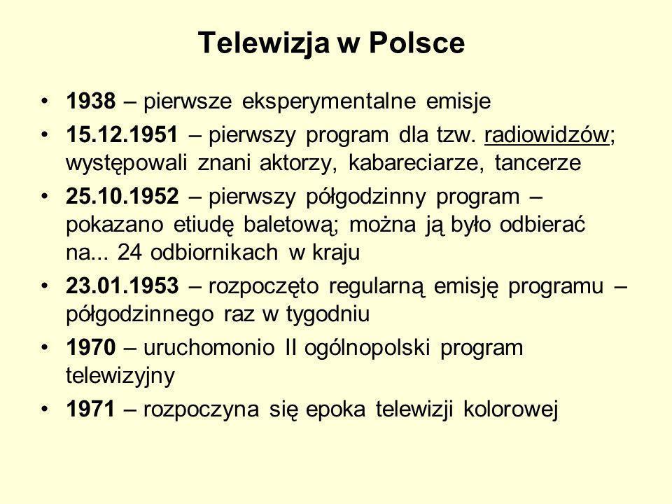 Telewizja w Polsce 1938 – pierwsze eksperymentalne emisje 15.12.1951 – pierwszy program dla tzw. radiowidzów; występowali znani aktorzy, kabareciarze,