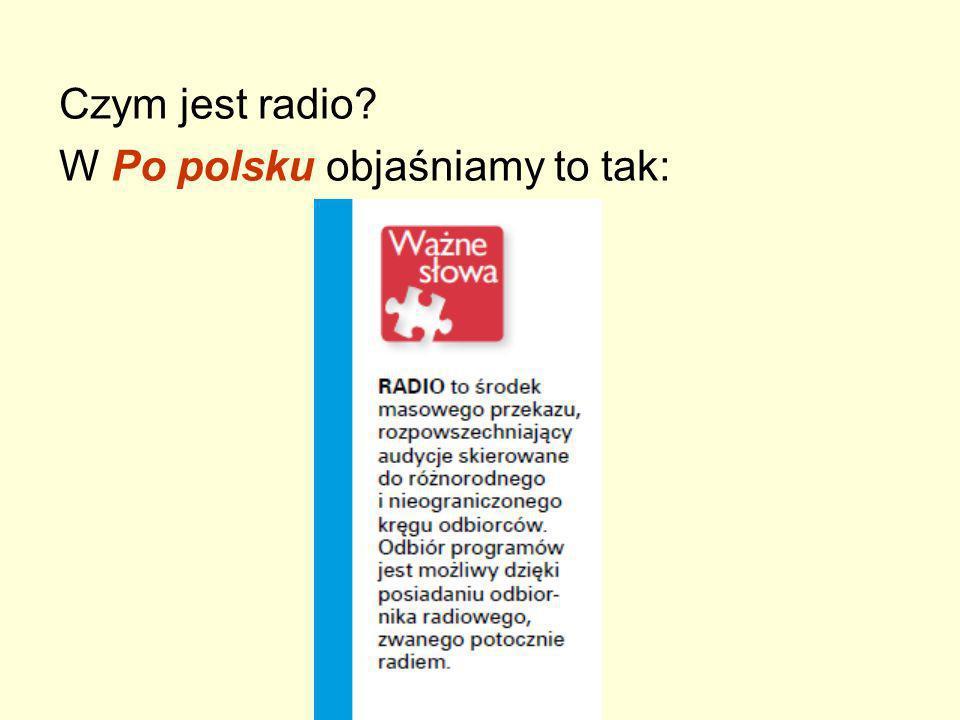 Czym jest radio? W Po polsku objaśniamy to tak: