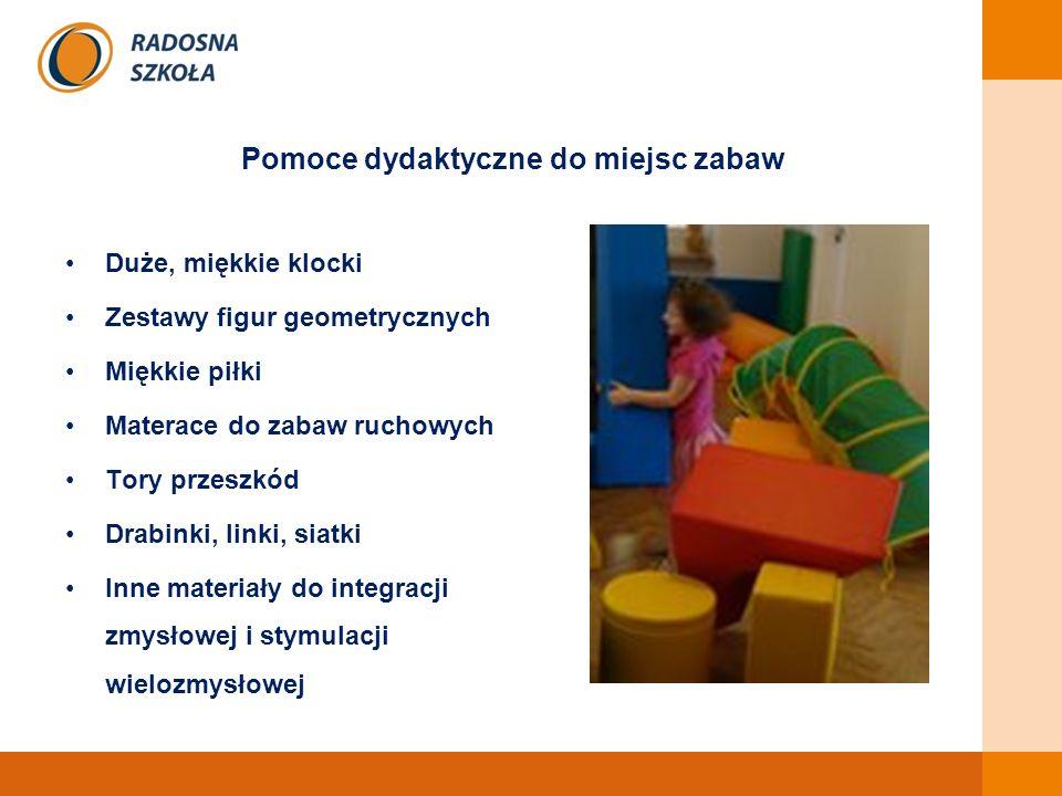 Pomoce dydaktyczne do miejsc zabaw Duże, miękkie klocki Zestawy figur geometrycznych Miękkie piłki Materace do zabaw ruchowych Tory przeszkód Drabinki