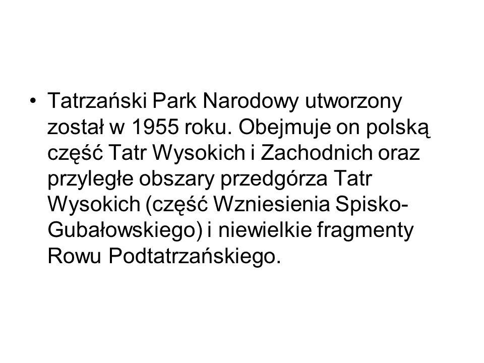 Tatrzański Park Narodowy utworzony został w 1955 roku. Obejmuje on polską część Tatr Wysokich i Zachodnich oraz przyległe obszary przedgórza Tatr Wyso