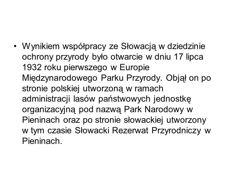 Wynikiem współpracy ze Słowacją w dziedzinie ochrony przyrody było otwarcie w dniu 17 lipca 1932 roku pierwszego w Europie Międzynarodowego Parku Przy