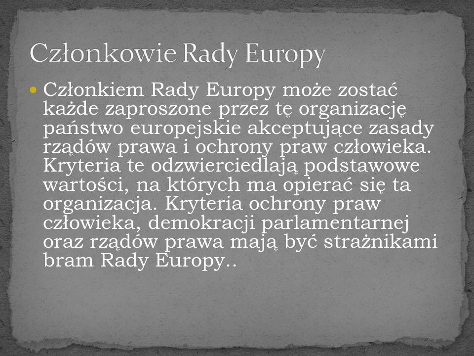 Członkiem Rady Europy może zostać każde zaproszone przez tę organizację państwo europejskie akceptujące zasady rządów prawa i ochrony praw człowieka.