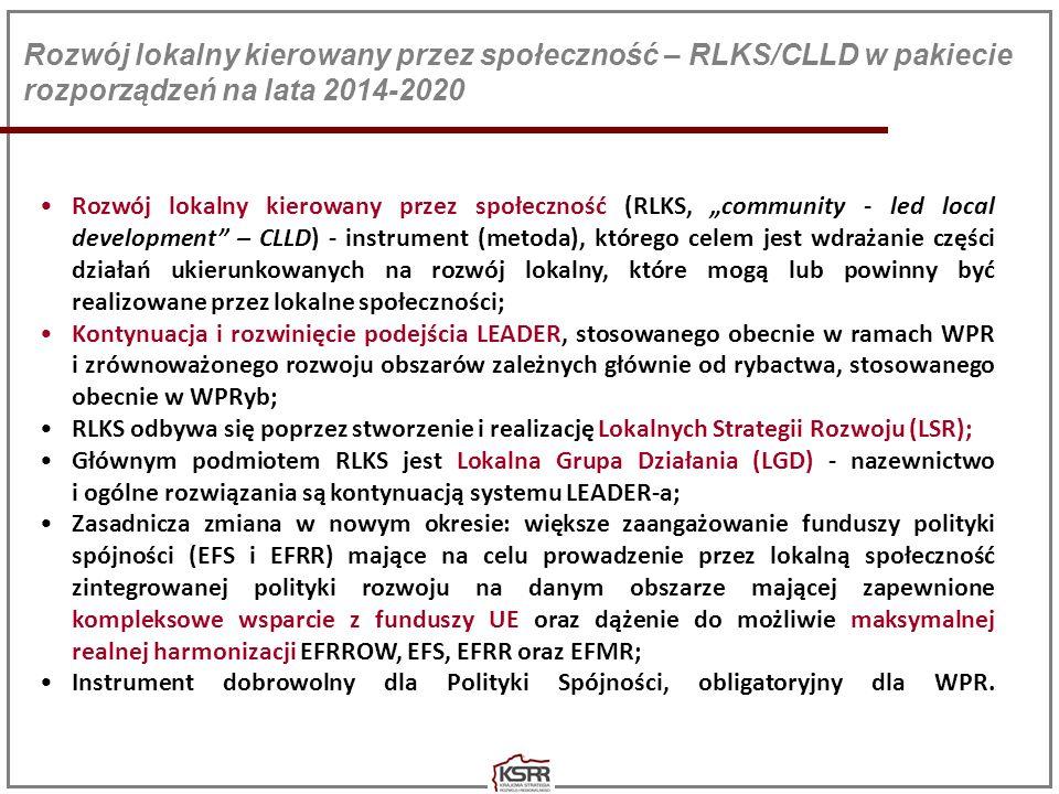 Rozwój lokalny kierowany przez społeczność – RLKS/CLLD w pakiecie rozporządzeń na lata 2014-2020 Rozwój lokalny kierowany przez społeczność (RLKS, com