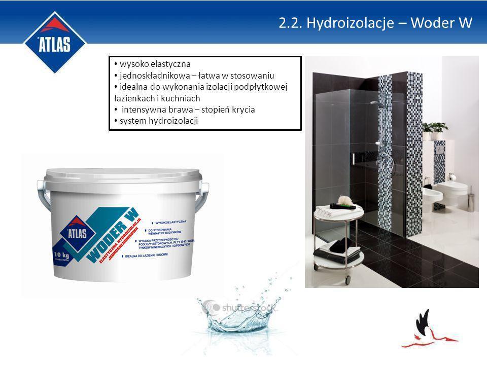 2.2. Hydroizolacje – Woder W wysoko elastyczna jednoskładnikowa – łatwa w stosowaniu idealna do wykonania izolacji podpłytkowej łazienkach i kuchniach
