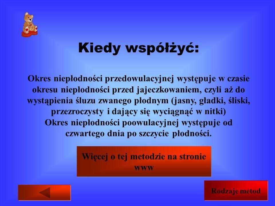 METODA BILLINGSA Synonimy: metoda obserwacji śluzu metoda owulacji. Polega na unikaniu współżycia w czasie dni uważanych za płodne. Dni płodne wyznacz