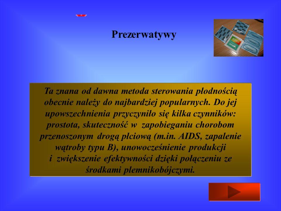METODY MECHANICZNE: Prezerwatywy Kapturek naszyjkowy Wkładki domaciczne - spirale Diafragma - krążek dopochwowy Tampony i gąbki Metody antykoncepcji