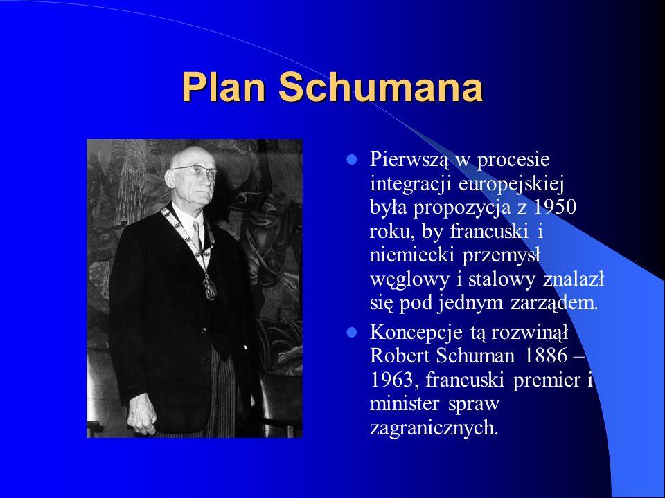 Plan Schumana Pierwszą w procesie integracji europejskiej była propozycja z 1950 roku, by francuski i niemiecki przemysł węglowy i stalowy znalazł się