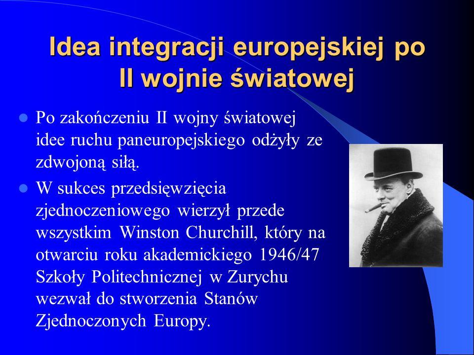 Idea integracji europejskiej po II wojnie światowej Po zakończeniu II wojny światowej idee ruchu paneuropejskiego odżyły ze zdwojoną siłą. W sukces pr
