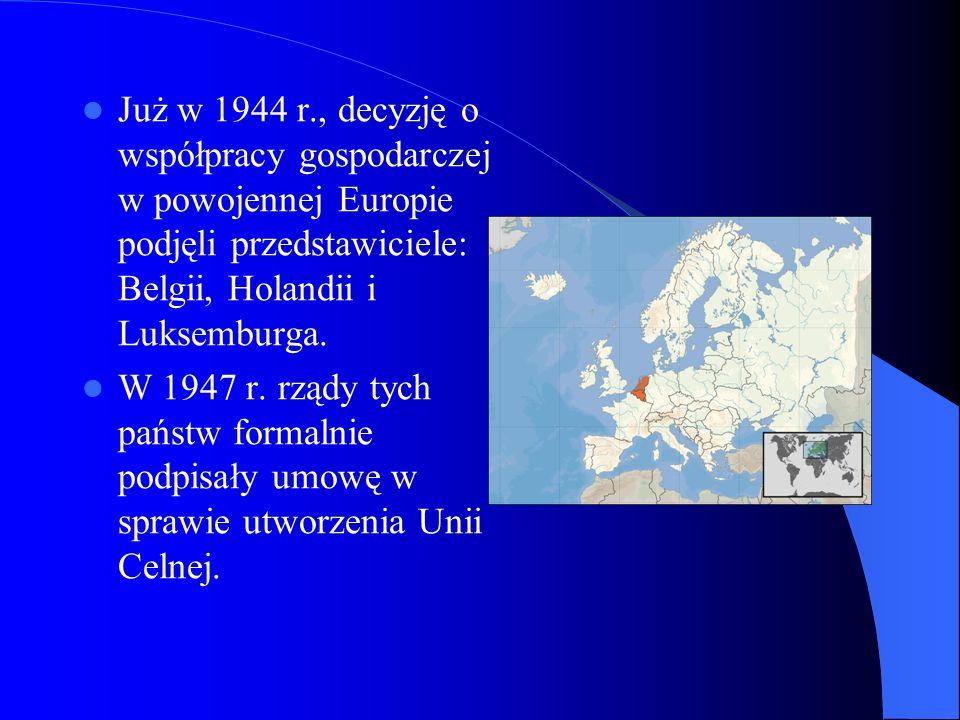 Już w 1944 r., decyzję o współpracy gospodarczej w powojennej Europie podjęli przedstawiciele: Belgii, Holandii i Luksemburga. W 1947 r. rządy tych pa