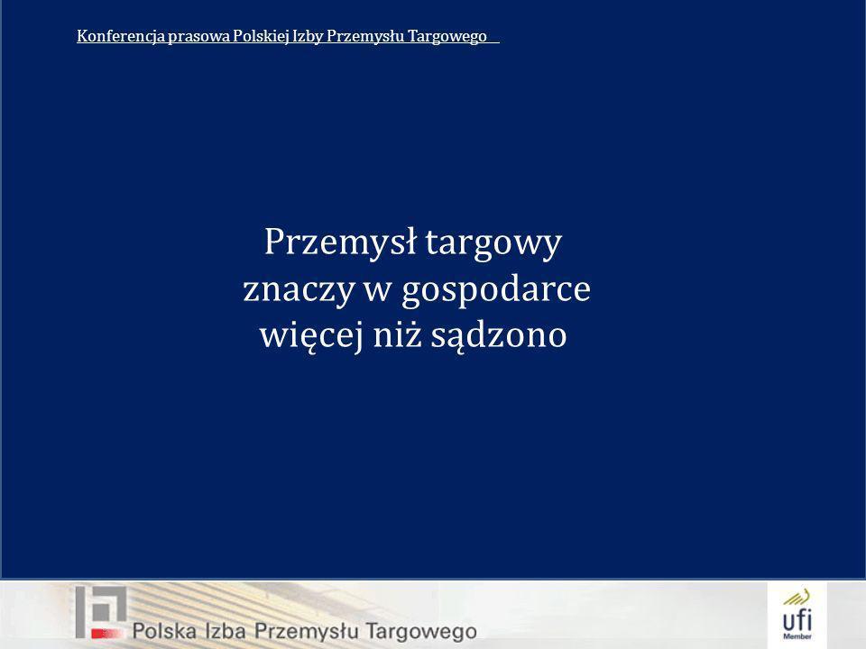 Konferencja prasowa Polskiej Izby Przemysłu Targowego__ Przemysł targowy znaczy w gospodarce więcej niż sądzono