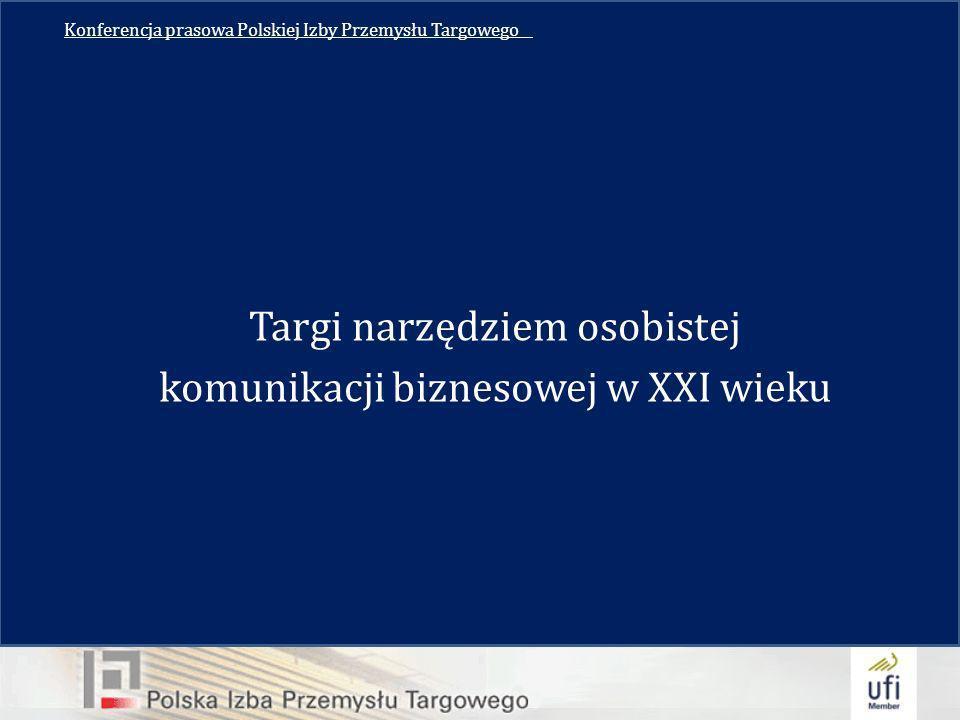 Konferencja prasowa Polskiej Izby Przemysłu Targowego__ Targi narzędziem osobistej komunikacji biznesowej w XXI wieku