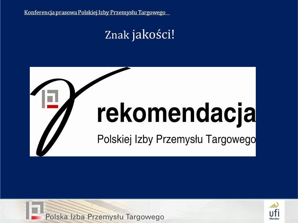 Konferencja prasowa Polskiej Izby Przemysłu Targowego__ Znak jakości!