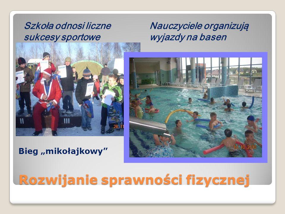 Rozwijanie sprawności fizycznej Szkoła odnosi liczne sukcesy sportowe Nauczyciele organizują wyjazdy na basen Bieg mikołajkowy
