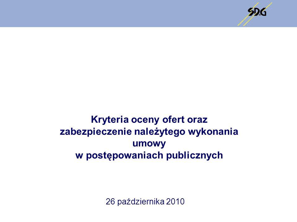 Kryteria oceny ofert oraz zabezpieczenie należytego wykonania umowy w postępowaniach publicznych 26 października 2010