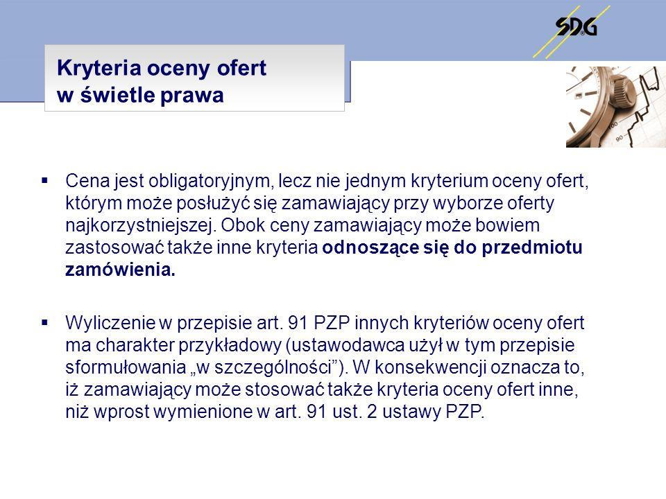 Kryteria oceny ofert w świetle prawa Zgodnie z art.