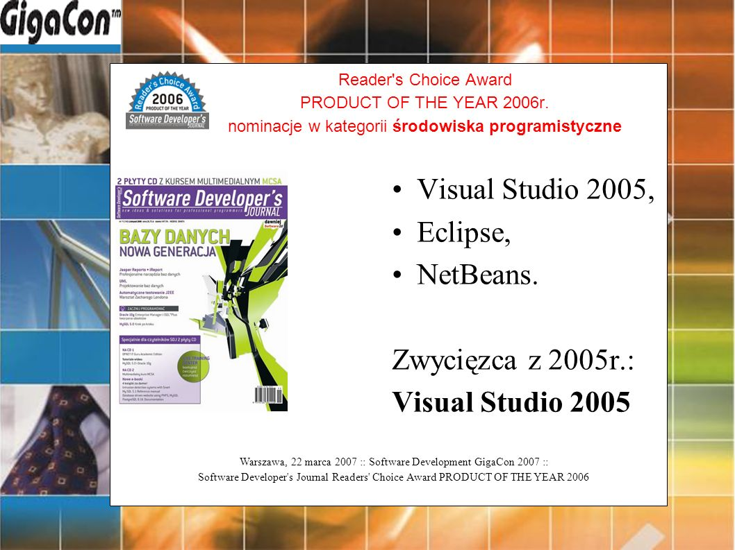 Warszawa, 22 marca 2007 :: Software Development GigaCon 2007 :: Software Developer's Journal Readers' Choice Award PRODUCT OF THE YEAR 2006 Reader's C