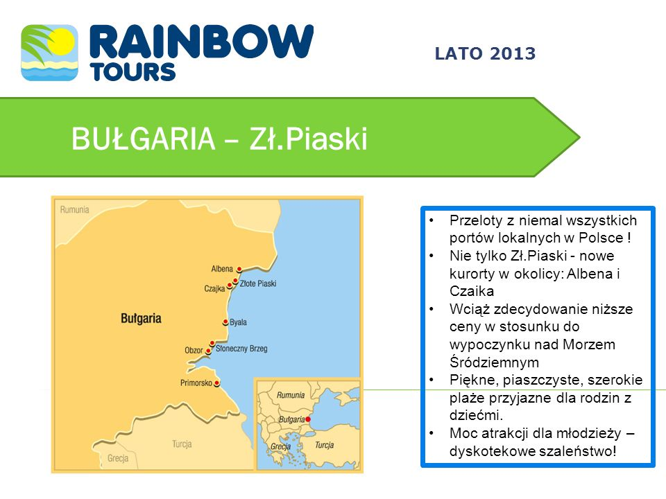 BUŁGARIA – Zł.Piaski Przeloty z niemal wszystkich portów lokalnych w Polsce ! Nie tylko Zł.Piaski - nowe kurorty w okolicy: Albena i Czaika Wciąż zdec