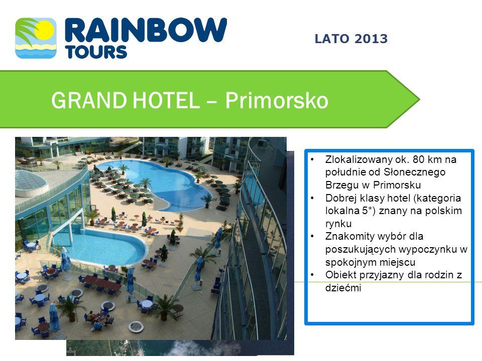 GRAND HOTEL – Primorsko Zlokalizowany ok. 80 km na południe od Słonecznego Brzegu w Primorsku Dobrej klasy hotel (kategoria lokalna 5*) znany na polsk
