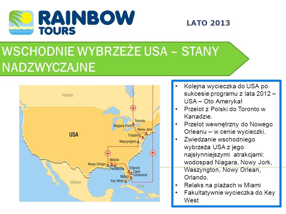 WSCHODNIE WYBRZEŻE USA – STANY NADZWYCZAJNE LATO 2013 Kolejna wycieczka do USA po sukcesie programu z lata 2012 – USA – Oto Ameryka! Przelot z Polski