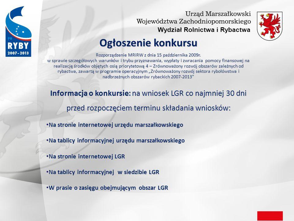 Wydział Rolnictwa i Rybactwa Informacja o konkursie zawiera: Wskazanie terminu składania WoD (30-60 dni) Wskazanie terminu składania WoD (30-60 dni) Wskazanie miejsca składania wniosków Wskazanie miejsca składania wniosków Wzór wniosku Wzór wniosku Kryteria wyboru operacji Kryteria wyboru operacji Wykaz załączników Wykaz załączników Określenie limitu dostępnych środków Określenie limitu dostępnych środków Złożenie WoD potwierdza się na jego kopii.