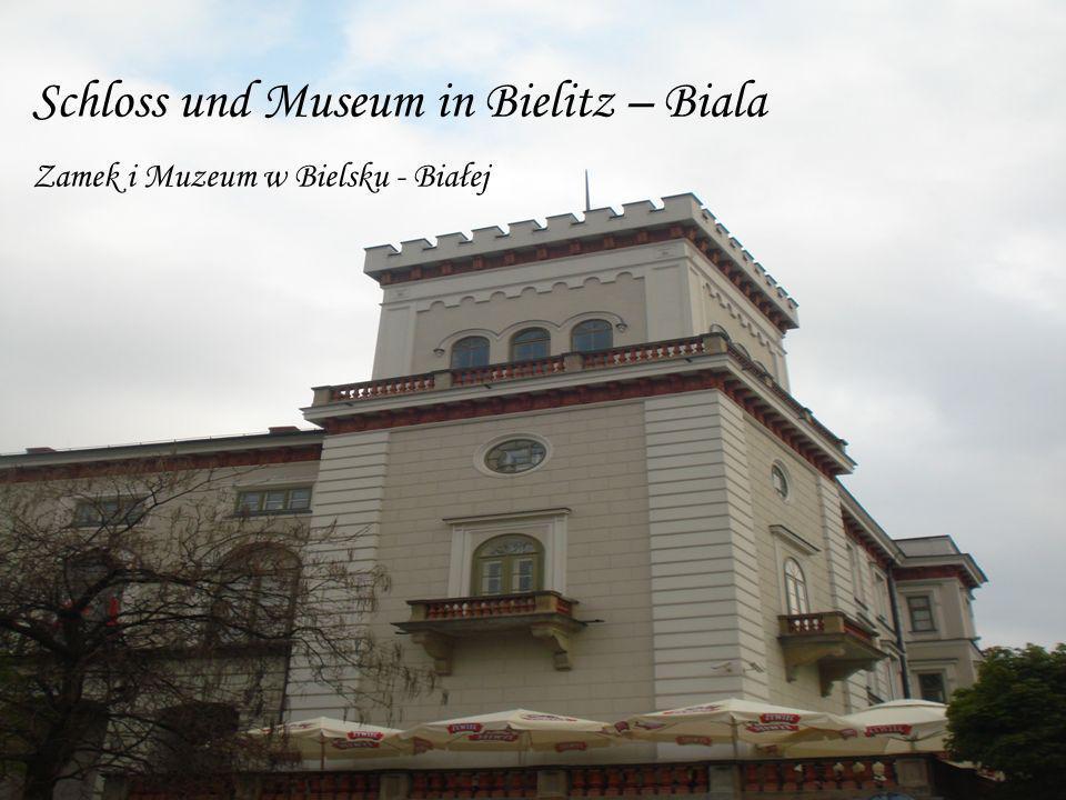 Schloss und Museum in Bielitz – Biala Zamek i Muzeum w Bielsku - Białej