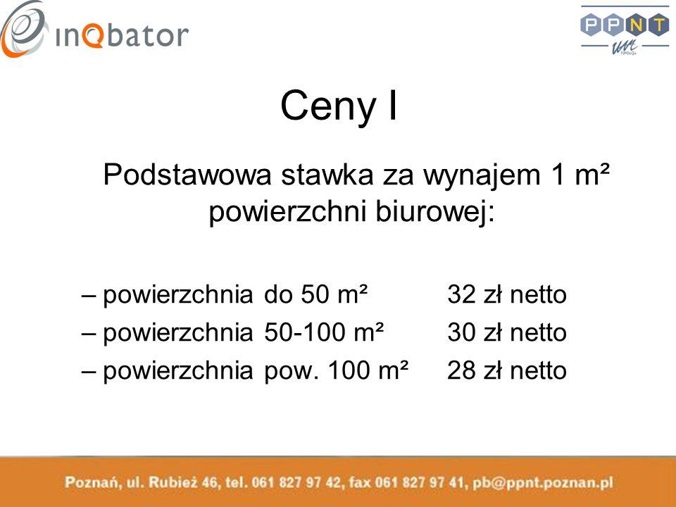 Ceny I Podstawowa stawka za wynajem 1 m² powierzchni biurowej: –powierzchnia do 50 m² 32 zł netto –powierzchnia 50-100 m²30 zł netto –powierzchnia pow