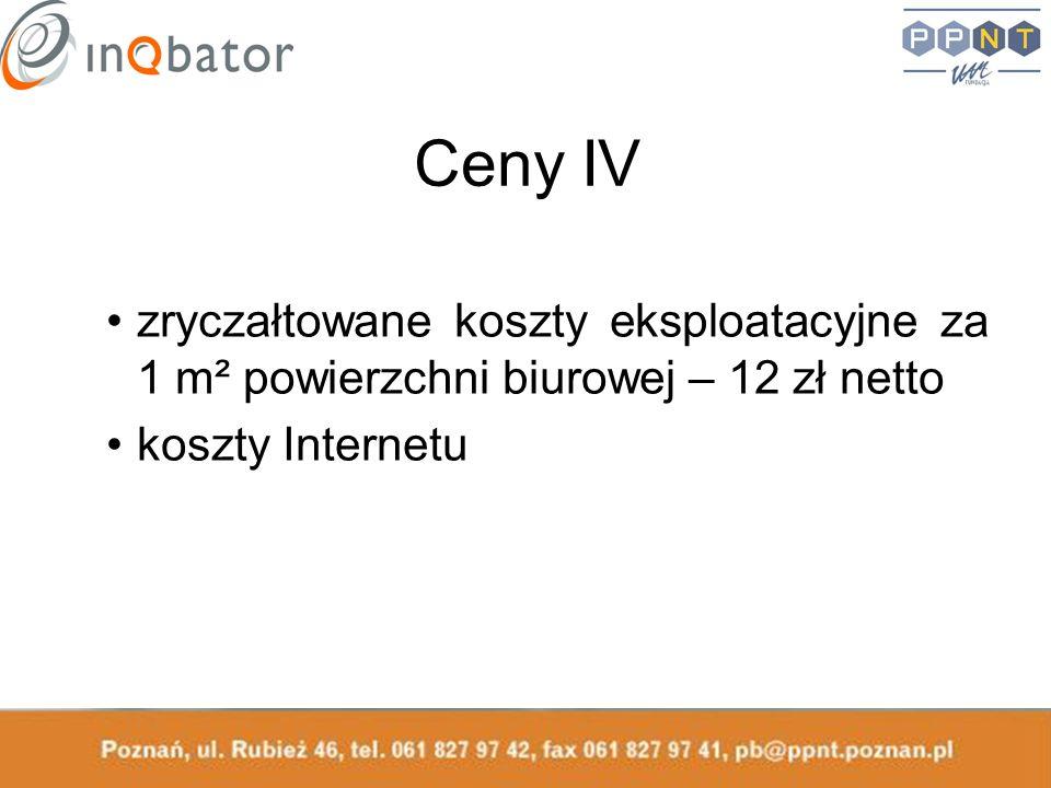 Ceny IV zryczałtowane koszty eksploatacyjne za 1 m² powierzchni biurowej – 12 zł netto koszty Internetu