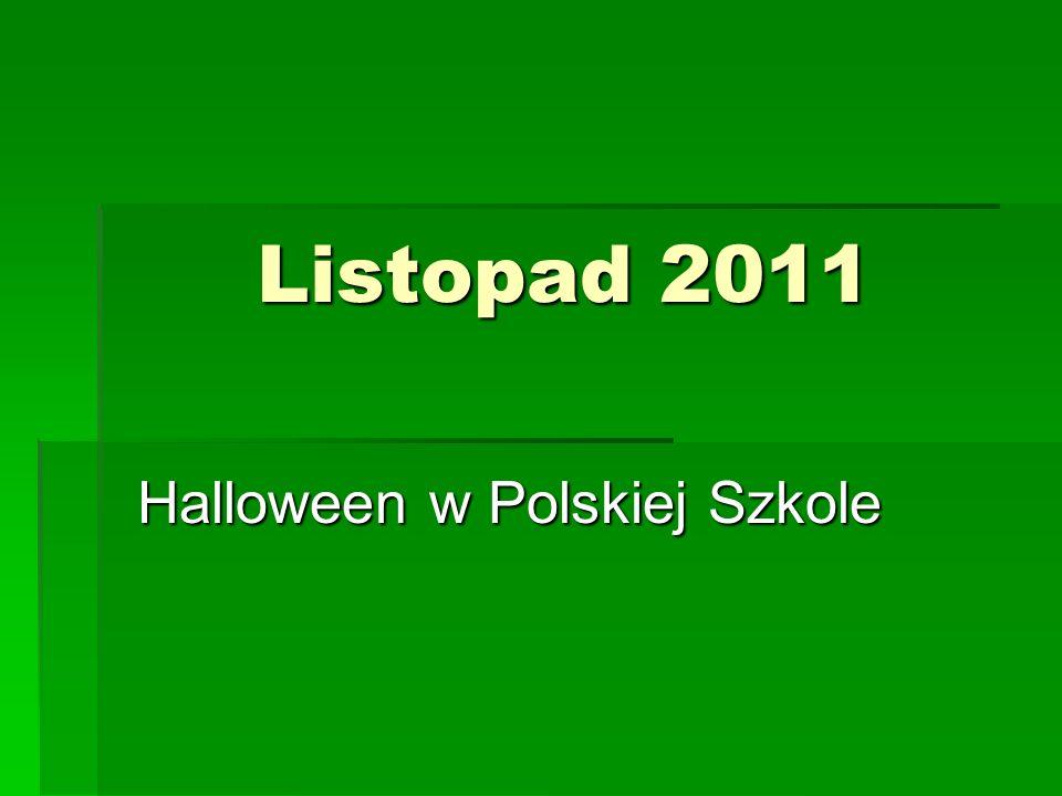 Listopad 2011 Halloween w Polskiej Szkole