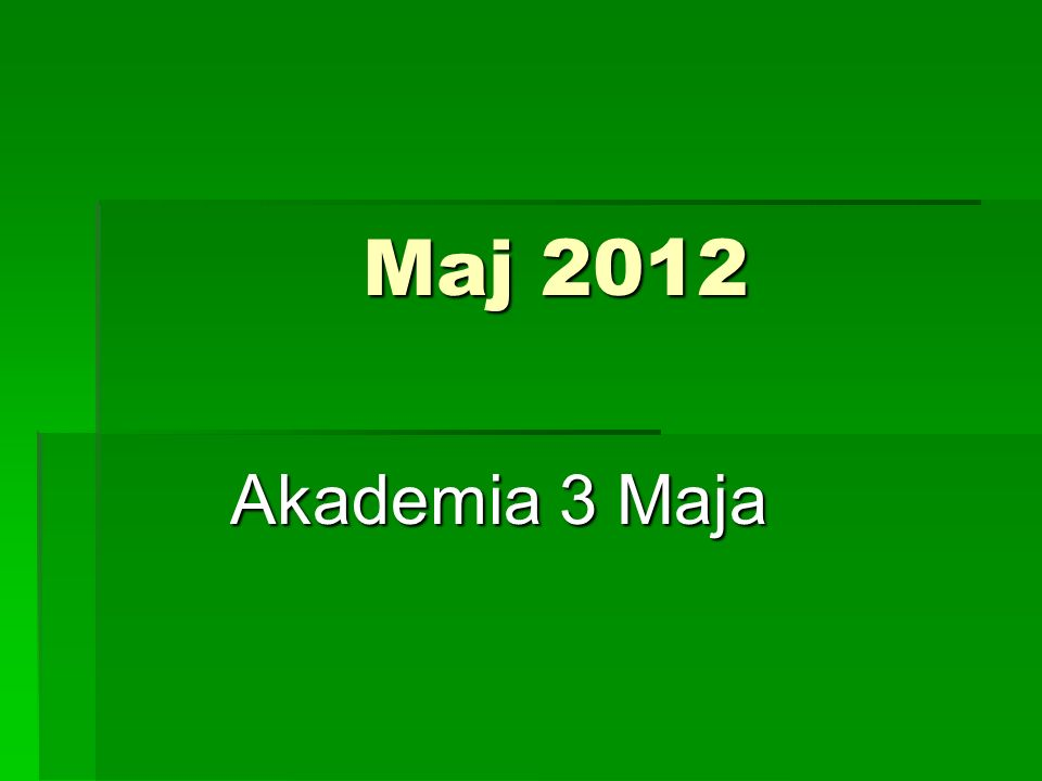 Maj 2012 Akademia 3 Maja