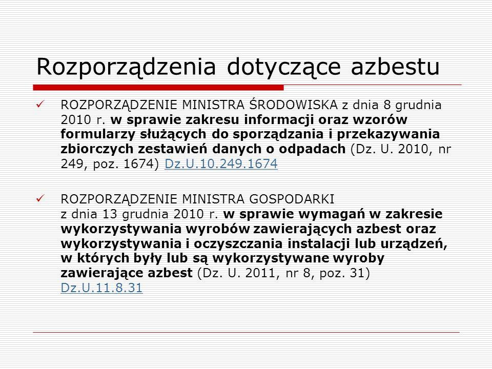 Rozporządzenia dotyczące azbestu ROZPORZĄDZENIE MINISTRA ŚRODOWISKA z dnia 8 grudnia 2010 r. w sprawie zakresu informacji oraz wzorów formularzy służą