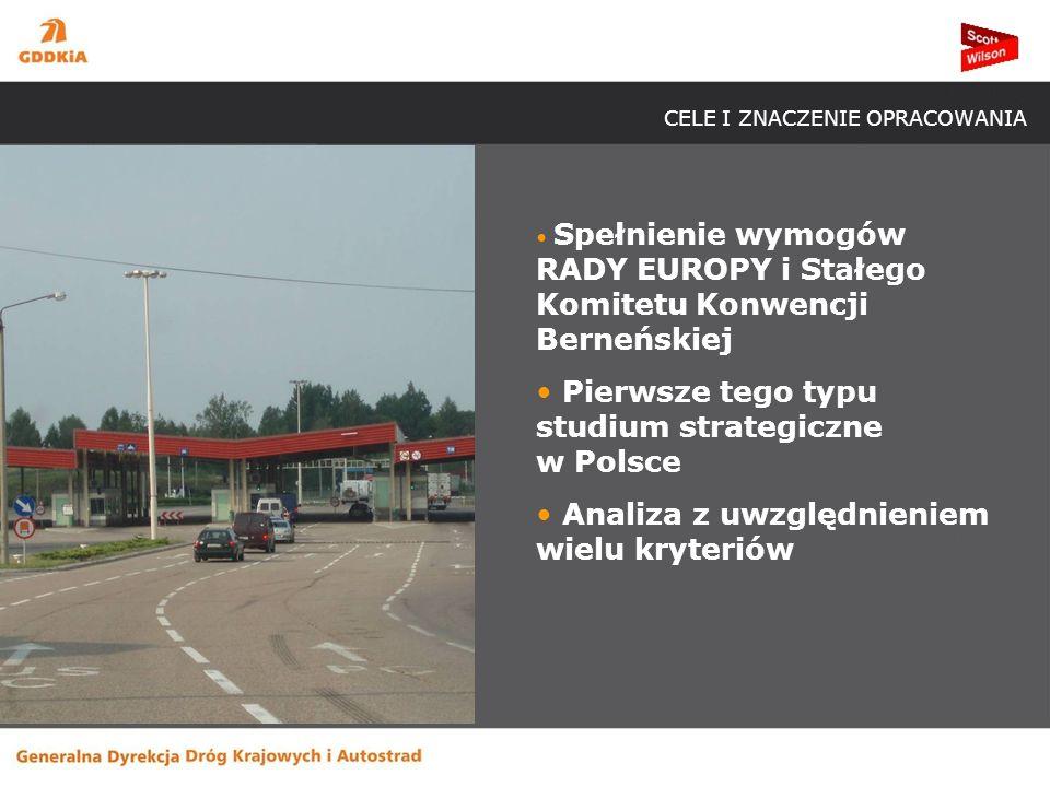 CELE I ZNACZENIE OPRACOWANIA Spełnienie wymogów RADY EUROPY i Stałego Komitetu Konwencji Berneńskiej Pierwsze tego typu studium strategiczne w Polsce Analiza z uwzględnieniem wielu kryteriów