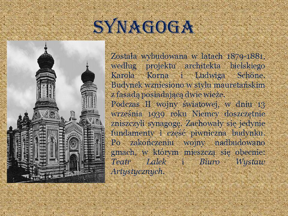 Synagoga Została wybudowana w latach 1879-1881, według projektu architekta bielskiego Karola Korna i Ludwiga Schöne. Budynek wzniesiono w stylu mauret