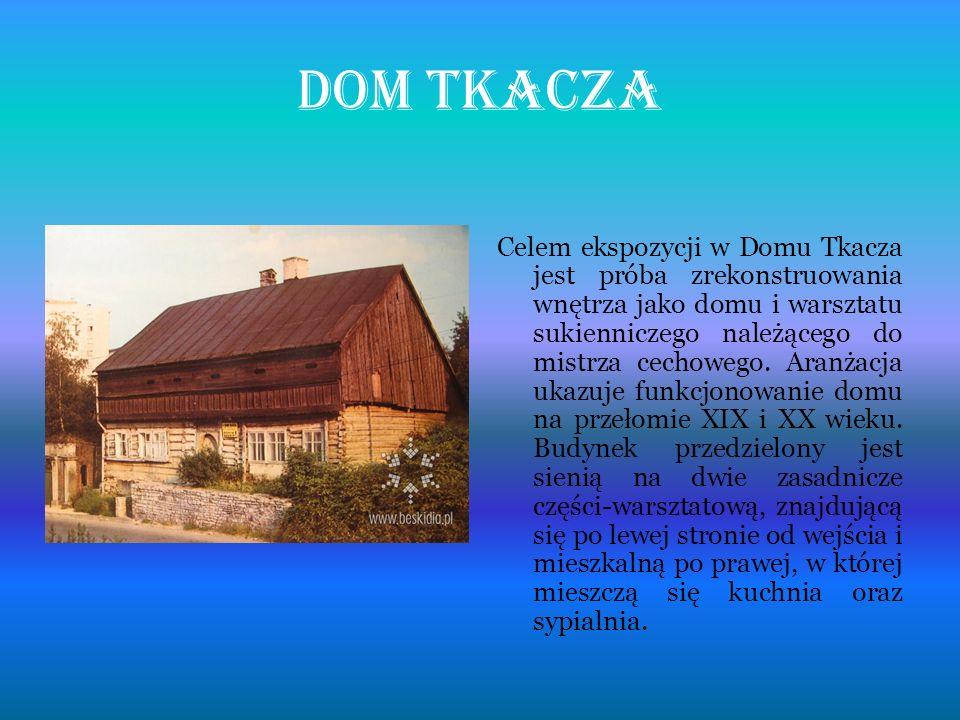 Dom tkacza Celem ekspozycji w Domu Tkacza jest próba zrekonstruowania wnętrza jako domu i warsztatu sukienniczego należącego do mistrza cechowego. Ara