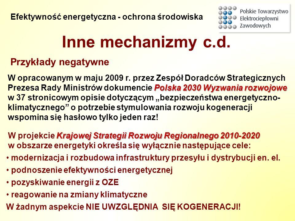Przykłady negatywne Inne mechanizmy c.d. Krajowej Strategii Rozwoju Regionalnego 2010-2020 W projekcie Krajowej Strategii Rozwoju Regionalnego 2010-20