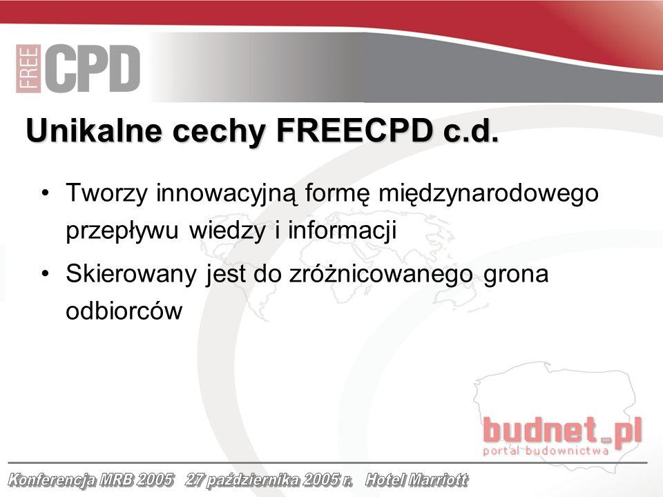 Tworzy innowacyjną formę międzynarodowego przepływu wiedzy i informacji Skierowany jest do zróżnicowanego grona odbiorców Unikalne cechy FREECPD c.d.