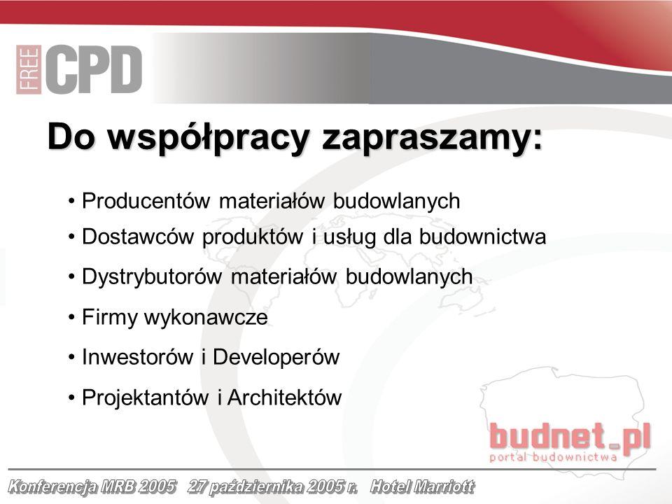 Producentów materiałów budowlanych Dostawców produktów i usług dla budownictwa Dystrybutorów materiałów budowlanych Firmy wykonawcze Inwestorów i Deve