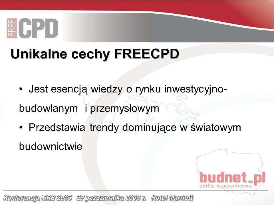 Unikalne cechy FREECPD Jest esencją wiedzy o rynku inwestycyjno- budowlanym i przemysłowym Przedstawia trendy dominujące w światowym budownictwie