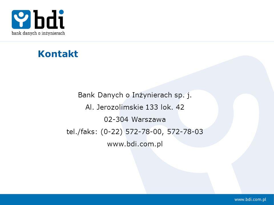 Bank Danych o Inżynierach sp. j. Al. Jerozolimskie 133 lok. 42 02-304 Warszawa tel./faks: (0-22) 572-78-00, 572-78-03 www.bdi.com.pl Kontakt