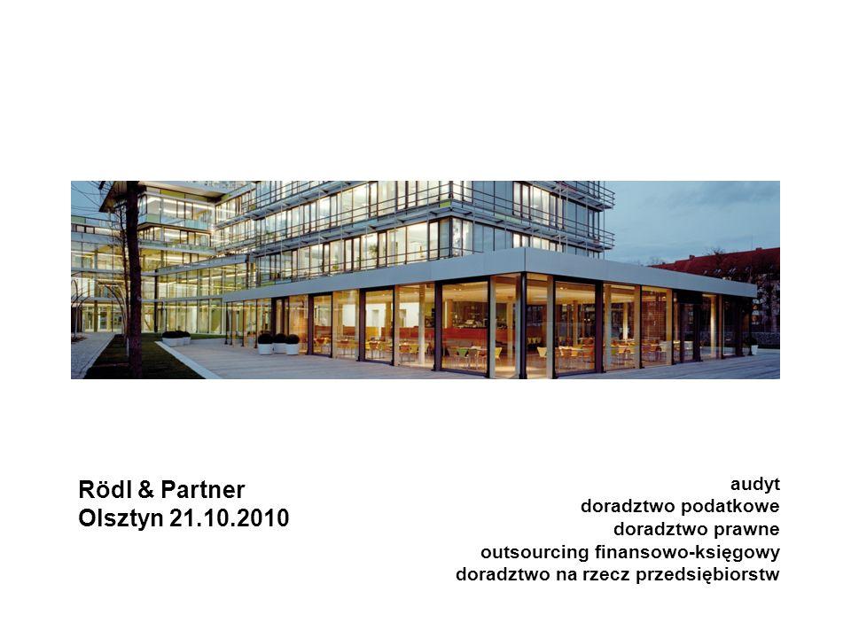 Rödl & Partner Olsztyn 21.10.2010 audyt doradztwo podatkowe doradztwo prawne outsourcing finansowo-księgowy doradztwo na rzecz przedsiębiorstw