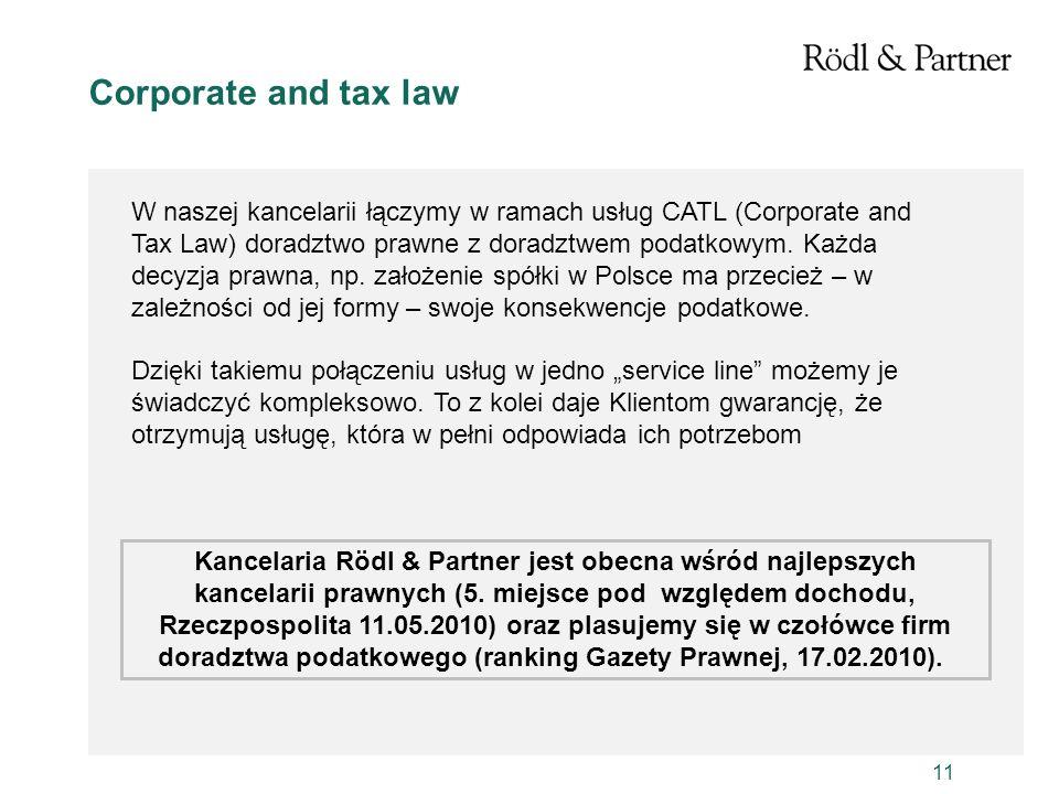 11 Corporate and tax law Kancelaria Rödl & Partner jest obecna wśród najlepszych kancelarii prawnych (5. miejsce pod względem dochodu, Rzeczpospolita