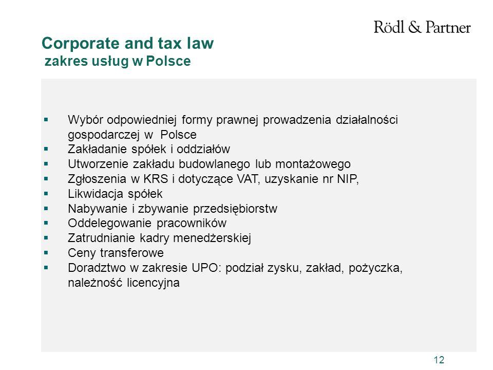 12 Corporate and tax law zakres usług w Polsce Wybór odpowiedniej formy prawnej prowadzenia działalności gospodarczej w Polsce Zakładanie spółek i odd