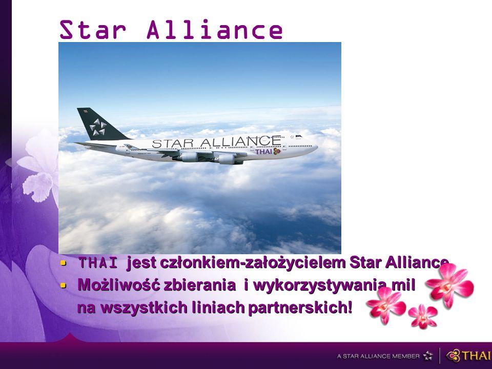 THAI jest członkiem-założycielem Star Alliance Możliwość zbierania i wykorzystywania mil na wszystkich liniach partnerskich.