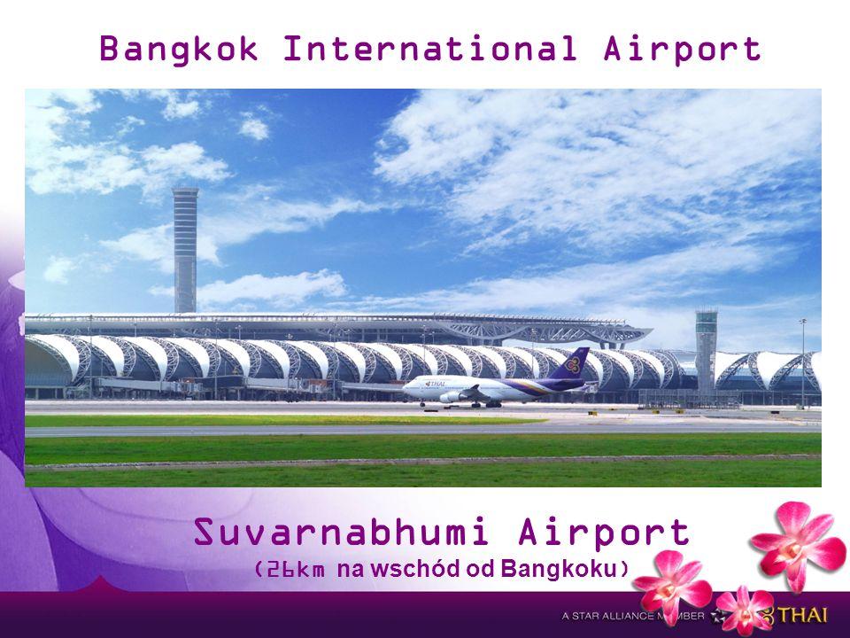 Bangkok International Airport Suvarnabhumi Airport (26km na wschód od Bangkoku)