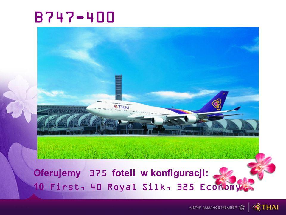 Oferujemy 375 foteli w konfiguracji: 10 First, 40 Royal Silk, 325 Economy B747-400