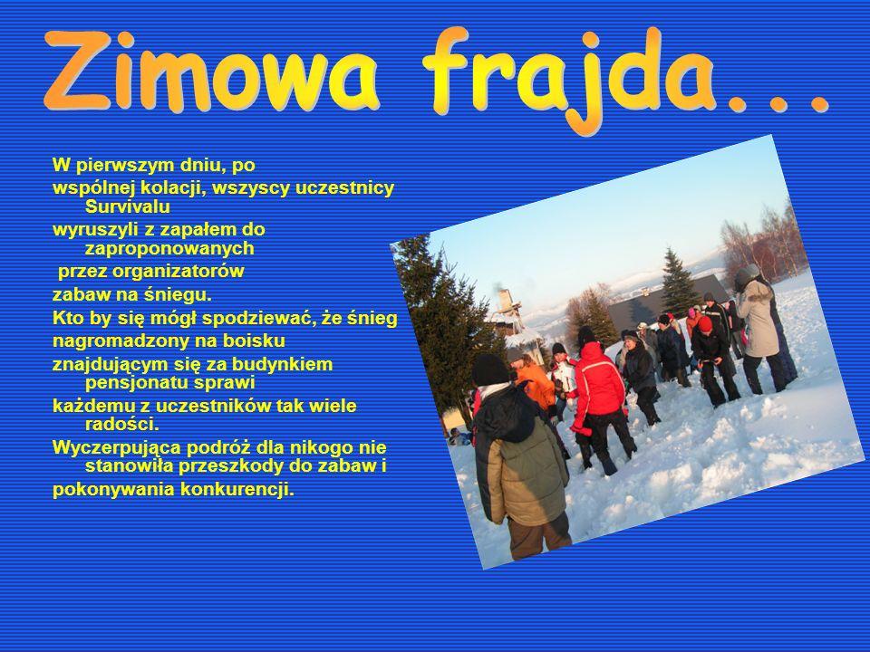 W pierwszym dniu, po wspólnej kolacji, wszyscy uczestnicy Survivalu wyruszyli z zapałem do zaproponowanych przez organizatorów zabaw na śniegu. Kto by