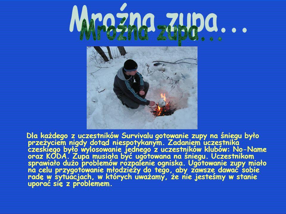 Dla każdego z uczestników Survivalu gotowanie zupy na śniegu było przeżyciem nigdy dotąd niespotykanym. Zadaniem uczestnika czeskiego było wylosowanie