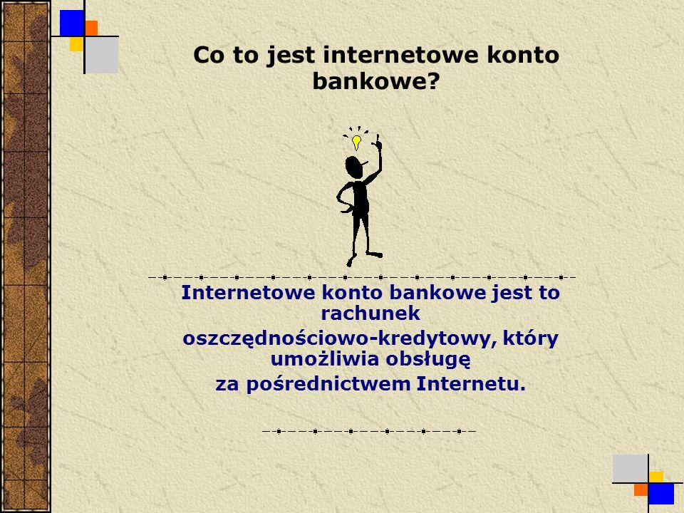 Co to jest internetowe konto bankowe.