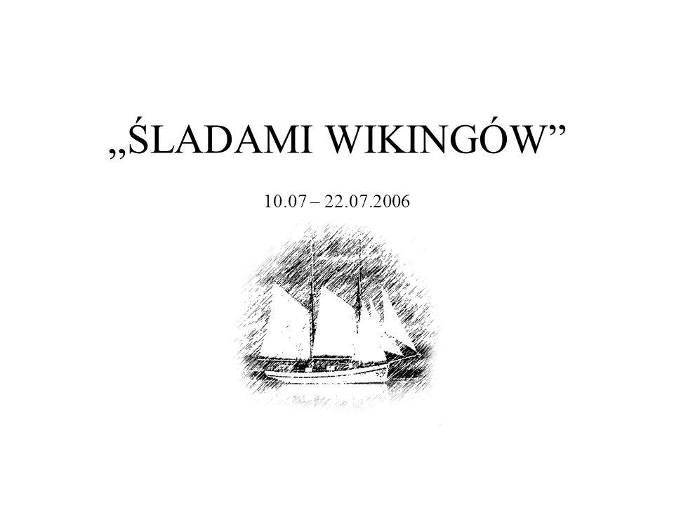 ŚLADAMI WIKINGÓW 10.07 – 22.07.2006