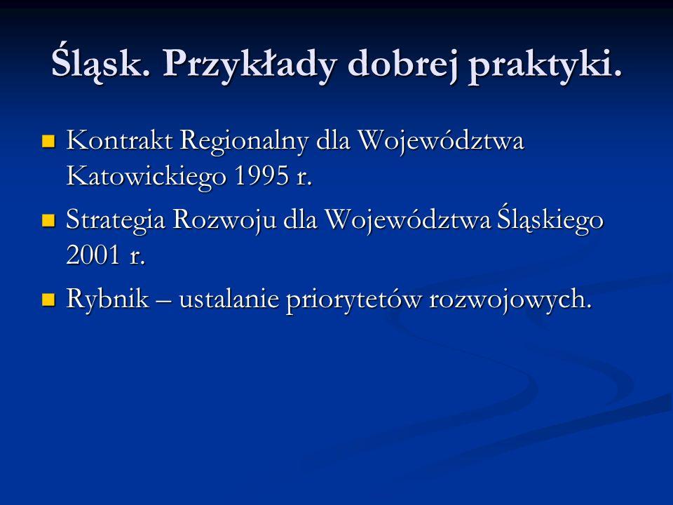 Śląsk. Przykłady dobrej praktyki. Kontrakt Regionalny dla Województwa Katowickiego 1995 r. Kontrakt Regionalny dla Województwa Katowickiego 1995 r. St