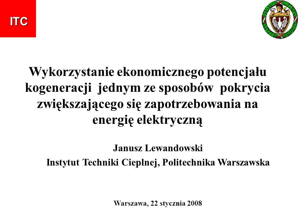 Wykorzystanie ekonomicznego potencjału kogeneracji jednym ze sposobów pokrycia zwiększającego się zapotrzebowania na energię elektryczną Janusz Lewand